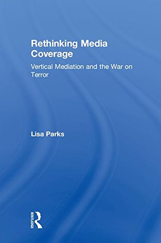 Rethinking Media Coverage: Vertical Mediation and the War on Terror