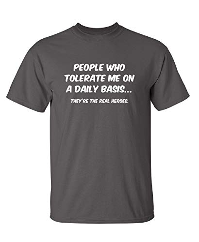 People Who Tolerate Me On A Daily Basis T Shirt XL Charcoal