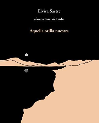 Aquella Orilla Nuestra / That Shore of Ours