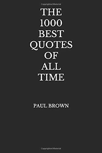 The 1000 Best Quotes Of All Time