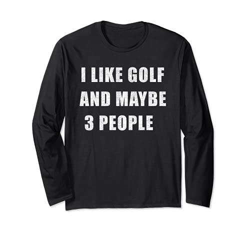 Me gusta el golf y tal vez 3 personas golfista jugador de golf deporte Manga Larga