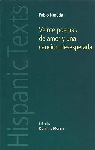 Veinte Poemas De Amor y Una Cancion Desesperada (Hispanic Texts)