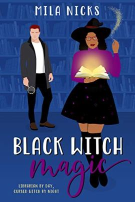 Black Witch Magic: A BWWM Paranormal Romance (Paranormal Hunters Book 1) by [Mila Nicks]