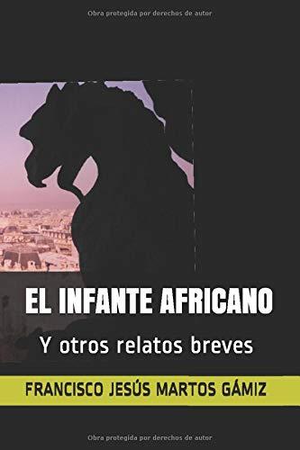 EL INFANTE AFRICANO: Y otros relatos breves