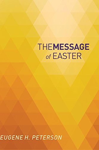 The Message of Easter: According to Mark by [Eugene H. Peterson]