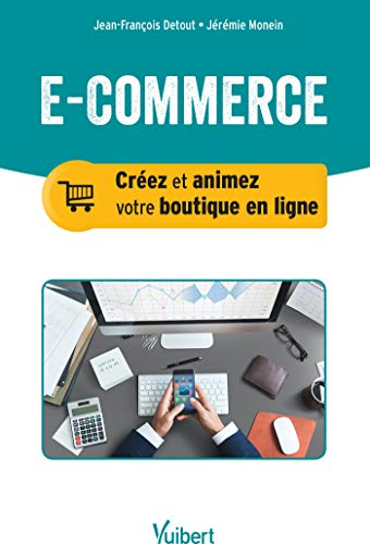 E-commerce : créez et animez votre boutique en ligne (2017)