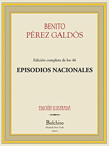 Episodios Nacionales (todas las 46 novelas agrupadas en 5 se