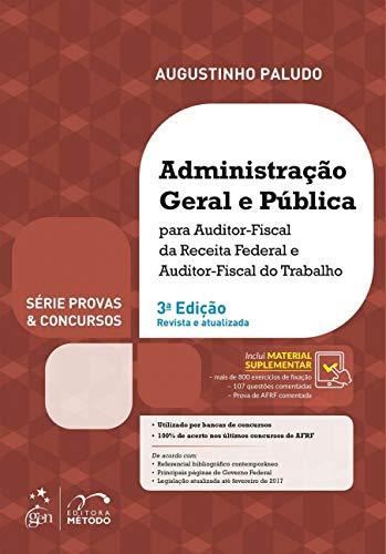 Administração Geral e Pública Para Auditor-Fiscal da Receita Federal e Auditor-Fiscal do Trabalho - Série Provas & Concursos