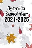Agenda Semainier 2021-2025: Agenda organiseur 2021-2025   Agenda semainier 5 ans...