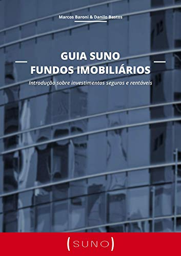 Suno Fundo Imobiliários Guide: Introduction to safe and profitable investments