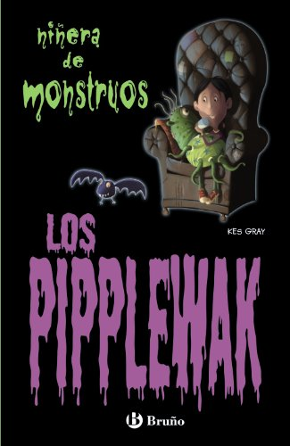 Los Pipplewak (Castellano - Bruño - Niñera De Monstruos)