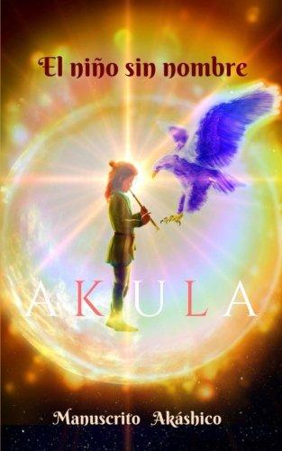 Akula: El niño sin nombre: Volume 1