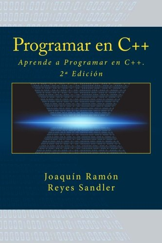Programar en C++: Aprende a Programar en C++. 2ª Edición