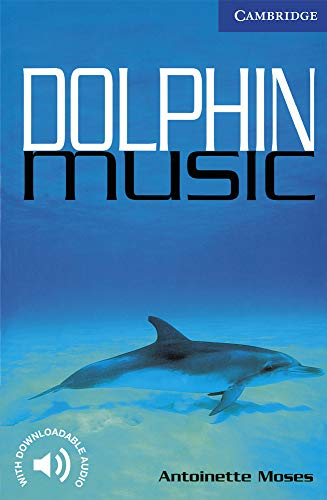 Dolphin Music. Level 5 Upper Intermediate. B2. Cambridge English Readers.