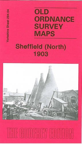 Sheffield (North) 1905: Yorkshire Sheet 294.04 (Old O.S. Maps of Yorkshire)