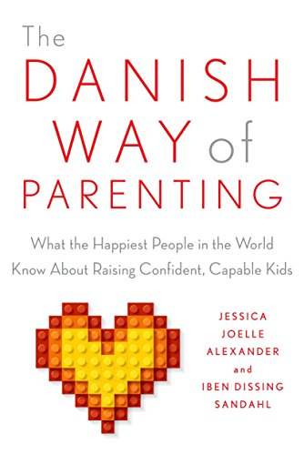The Danish Way of Parenting: What the Happiest People in the...
