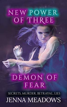 New Power of Three: The Demon of Fear by [Jenna Ocean Meadows]