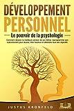 DÉVELOPPEMENT PERSONNEL - Le pouvoir de la psychologie: Comment devenir la meilleure...