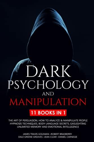 Dark Psychology and Manipulation: 11 Books: The Art of...