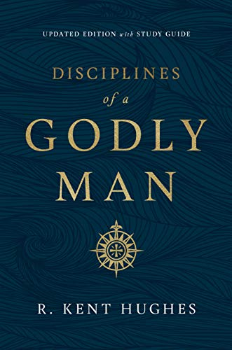 Disciplines of a Godly Man (Updated Edition)