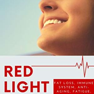 Red Light Therapy Practical Guide to Red Light Treatment: Fat Loss, Immune system, Anti-Aging, Fatigue, Anti-Depression… 22