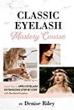 Bombshell Lashes Classic Eyelash Mastery Course: Learn how to apply eyelash extensions step by step