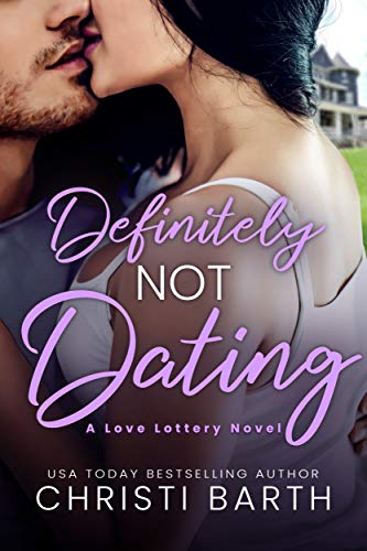 Definitely Not Dating (Love Lottery Book 2) by [Christi  Barth]