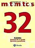 32. Sistemas de primer grado. Ejercicios (Castellano - Material Complementario - Cuadernos De Matemáticas) - 9788421642108