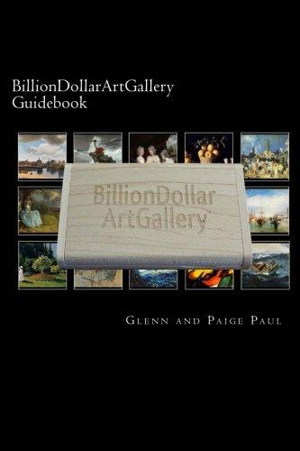 BillionDollarArtGallery Guidebook: 500 of the finest...