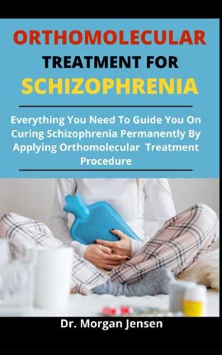 Orthomolecular Treatment For Schizophrenia: Everything You...