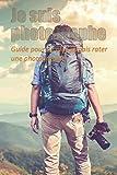 Je suis photographe: Guide pour ne plus jamais rater une photographie. Pour débutant et...