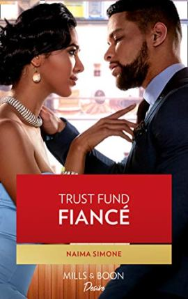 Trust Fund Fiancé (Mills & Boon Desire) (Texas Cattleman's Club: Rags to Riches, Book 4) by [Naima Simone]