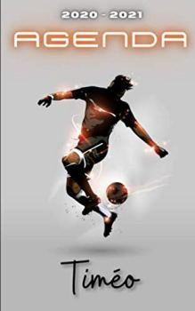 Agenda 2020 2021 Timéo: Agenda Scolaire Foot Personnalisable ⚽ Cadeau pour TIMÉO ⚽ Prénom Agenda personnalisé   Journalier   Football   Garçon Ado   Collège Primaire Lycée Étudiant