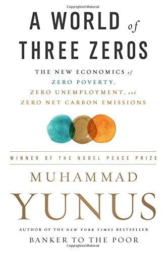 A World of Three Zeros: The New Economics of Zero Poverty, Zero Unemployment, and Zero Net Carbon Em