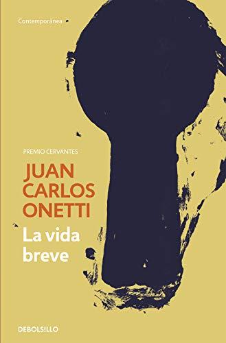 La vida breve de [Juan Carlos Onetti]