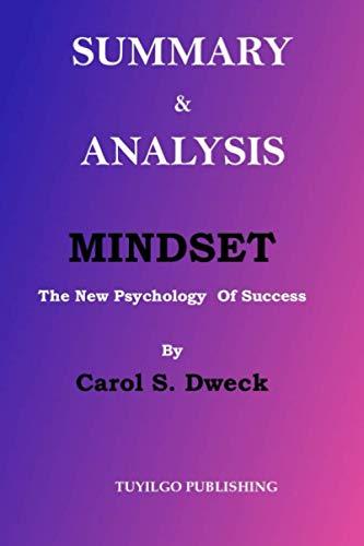SUMMARY & ANALYSIS OF MINDSET:: The New Psychology of...