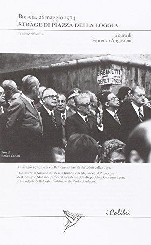 Strage di piazza della Loggia. Brescia, 28 maggio 1974