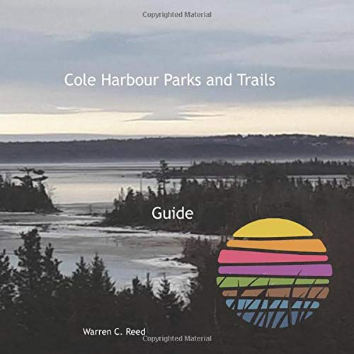 Cole Harbour Parks and Trails: Guide (Paperback)