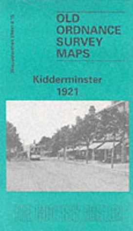 Kidderminster 1921: Worcestershire Sheet 8.15 (Old Ordnance Survey Maps of Worcestershire)