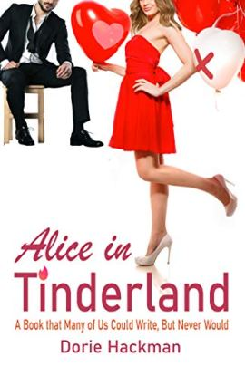 Alice in Tinderland: A Steamy Rom Com by [Dorie Hackman]