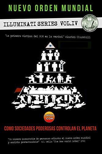 El nuevo orden mundial - Series Illuminati IV: La mano oculta de la religion, masoneria y politica: