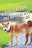 L'EDUCATION DU SHIBA INU: Toutes les astuces pour un Shiba Inu bien éduqué