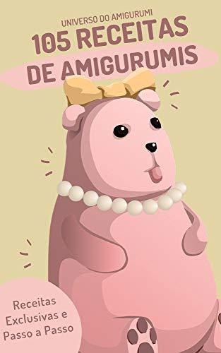 105 receitas de amigurumis em português: descubra como milhares de mulheres ganham dinheiro com amigurumis