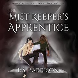 The Mist Keeper's Apprentice: The Life and Death Cycle, Book 1
