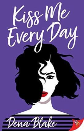 Kiss Me Every Day by [Dena Blake]