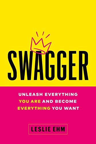 Swagger: Unleash Everything You Are and Become Everything You Want Kindle Edition