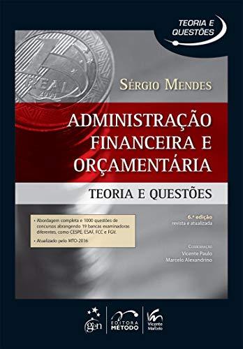 Administração Financeira e Orçamentaria. Teoria e Questões