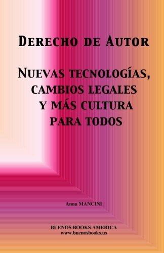 Derecho de Autor, Nuevas tecnologias, cambios legales y mas cultura para todos