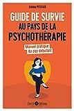 Guide de survie au pays de la psychothérapie: Manuel pratique du psy débutant