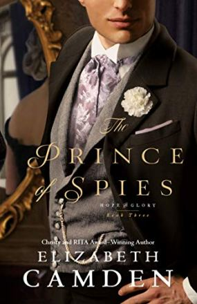 The Prince of Spies (Hope and Glory Book #3) by [Elizabeth Camden]